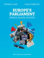El libro de Europe s parliament: people, places, politics autor STEPHEN CLARK TXT!