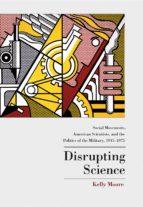 disrupting science (ebook) kelly moore 9781400823802