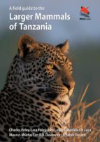 a field guide to the larger mammals of tanzania (ebook)-charles foley-lara foley-alex lobora-9781400852802