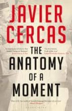 the anatomy of a moment-javier cercas-9781408805602