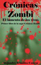 crónicas zombi: el lamento de los vivos (ebook)-alejandro arnaldos conesa-9781497409002