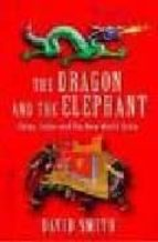 the dragon and the elephant: china, india and the new world order david smith 9781861978202