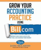 El libro de Grow your accounting practice using bill.com autor JUDIE MCCARTHY EPUB!