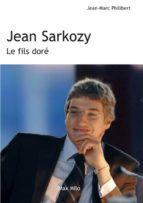 JEAN SARKOZY - LE FILS DORÉ