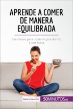 aprende a comer de manera equilibrada (ebook) 9782808003902