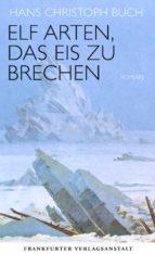 elf arten, das eis zu brechen (ebook)-hans christoph buch-9783627022402