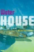 Water house EPUB TORRENT 978-3791332802 por Felix (ed.) flesche