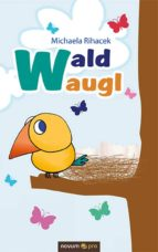 waldwaugl (ebook)-michaela rihacek-9783990037102