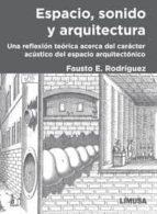 espacio, sonido y arquitectura fausto e. rodriguez 9786070505102