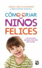 cómo criar niños felices (ebook)-jessica joelle alexander-iben dissing sandahl-9786070740602
