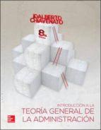 introduccion a la teoria general de la administracion (8ª ed.) idalberto chiavenato 9786071509802