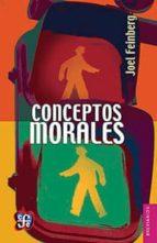 conceptos morales (2ª ed.) joel (coord.) feinberg 9786071621702