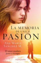 la memoria de una pasión (ebook)-ana maría sánchez-9786075293202