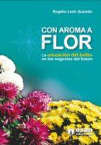 con aroma a flor (ebook) rogelio león guzmán 9786124110702