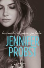 buscando al amor perfecto (en busca de 2) jennifer probst 9788401020902