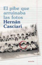 el pibe que arruinaba las fotos (ebook)-hernan casciari-9788401337802