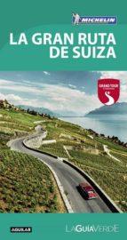 la gran ruta de suiza (la guía verde 2017)-9788403516502