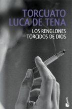 los renglones torcidos de dios-torcuato luca de tena-9788408146902