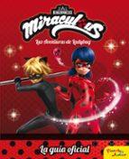 miraculous: las aventuras de ladybug: la guia oficial 9788408179702