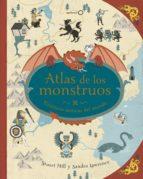 atlas de los monstruos-sandra lawrence-stuart hill-9788408180302