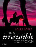una irresistible excepción (ebook)-loles lopez-9788408182702