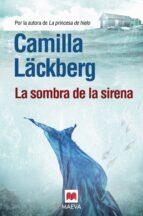 la sombra de la sirena (serie fjällbacka 6)-camilla lackberg-9788415532002