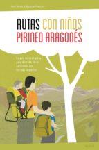 rutas con niños en el pirineo aragones noel arraiz garcia 9788415797302