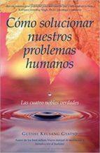 El libro de Como solucionar nuestros problemas humanos (incluye 3 cd) autor GUESHE KELSANG GYATSO DOC!