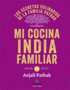 mi cocina india familiar: los secretos culinarios de la familia pathak-anjali pathak-9788415887102