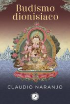 budismo dionisiaco claudio naranjo 9788416145102