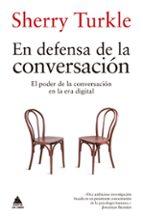 en defensa de la conversacion: el poder de la conversacion en la area digital sherry turkle 9788416222902