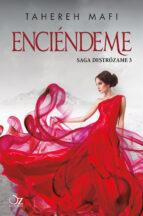 enciendeme (saga destrozame # 3)-tahereh mafi-9788416224302
