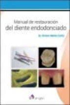 manual de restauración del diente endodonciado ernest mallat callis 9788416270002