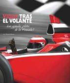 vidas tras el volante: los grandes pilotos de la formula 1 roberto gurian 9788416279302