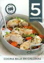 cocina baja en calorias. 5 ingredientes-9788416407002