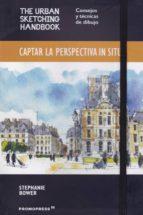 captar la perspectiva in situ: consejos y tecnicas de dibujo stephanie bower 9788416504602