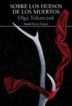 sobre los huesos de los muertos olga tokarczuk 9788416638802