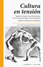cultura en tension: seis propuestas para reapropiarnos de la cultura-nando cruz-lucia lijtmaer-9788416689002