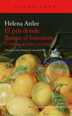 el pais donde florece el limonero: la historia de italia y sus citricos helen attlee 9788416748402