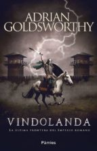 vindolanda: la ultima frontera del imperio romano-adrian goldsworthy-9788416970902