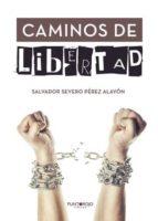 caminos de libertad (ebook)-salvador severo perez alayon-9788416979202