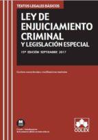 ley de enjuiciamiento criminal y legislacion especial: texto legal basico con concordancias y modificaciones resaltadas (15ª  ed.) 9788417135102