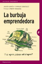 la burbuja emprendedora (ebook) javier garcia 9788417180102
