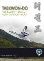 taekwon do: programa de examen hasta cinturon negro john w mckinssock 9788420304502