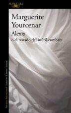 alexis o el tratado del inutil combate-marguerite yourcenar-9788420416502