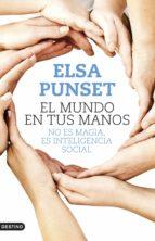 el mundo en tus manos-elsa punset-9788423347902
