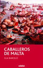 caballeros de malta-elia barcelo-9788423686902