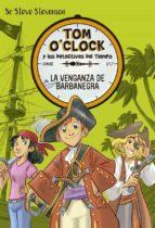 tom o clock 4: la venganza de barbanegra sir steve stevenson 9788424661502