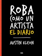 roba como un artista: el diario austin kleon 9788425230202