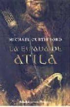 la espada de atila michael curtis ford 9788425340802